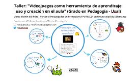 """Copy of Copy of Taller """"Videojuegos como herramienta de aprendizaje: uso y creación en el aula"""" Máster TIC Usal"""