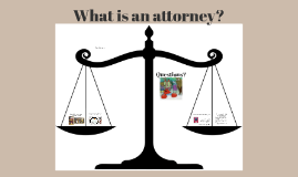 What is an Attorney?
