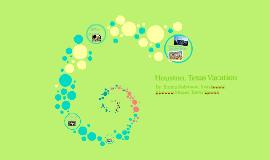 Houston, Texas Trip