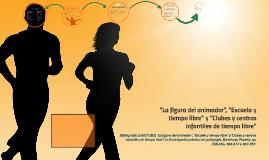 """Copy of """"La figura del animador"""", """"Escuela y tiempo libre"""" y """"Clubes"""
