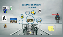 Landfills and Waste Disposal
