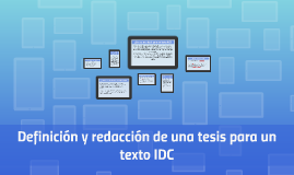 Copy of ¿Qué es una tesis para un texto IDC?