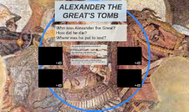 ALEXANDER THE GREAT'S TOMB