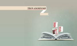 Copy of TROVADORISMO