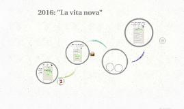 """2016: """"La vita nova"""""""