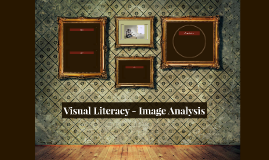 Visual Literacy - Image Analysis
