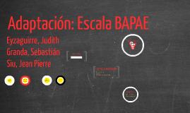 Adaptación: Escala BAPAE