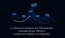 La Historia Económica en la Historiografía Latinoamericana: