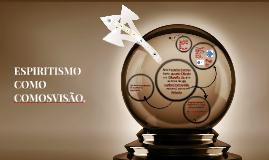 ESPIRITISMO COMO COSMOVISÃO