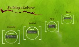 Building a Laborer
