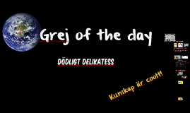 Grej of the day -  dödlig delikatess