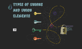 types ofunions and union elements