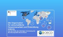 Die Organisation für wirtschaftliche Zusammenarbeit und Entw