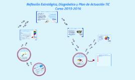 Copy of Claves del proceso de Reflexión Estratégica y elaboración del Diagnóstico y Plan de Actuación TIC- Curso 2015-2016