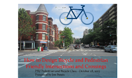2013 How to Design Bicycle and Pedestrian Friendly Intersections and Crossings
