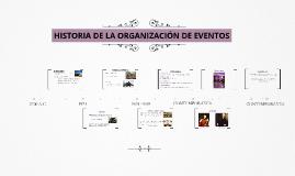 HISTORIA DE LA ORGANIZACIÓN DE EVENTOS