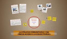 LA POLICIA COMUNITARIA Y SU VINCULACIÓN A LA COLECTIVIDAD