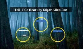 Tell  Tale Heart By Edgar Allen Poe