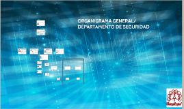 ORGANIGRAMA GENERAL/ DEPARTAMENTO DE SEGURIDAD