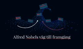 Alfred Nobels väg till framgång