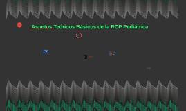 Aspetos Teóricos Básicos de la RCP Pediátrica