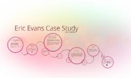 Copy of Eric Evans Case Study