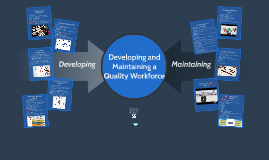 Developing and Maintaining a Quality Workforce