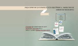 PRINCIPIO DE INCOMPETENCIA RECÍPROCA. DERECHO DE LIBERTAD RE