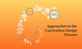Approaches to the Curriculum Design Process