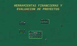 HERRAMIENTAS FINANCIERAS Y EVALUACION DE PROYECTOS