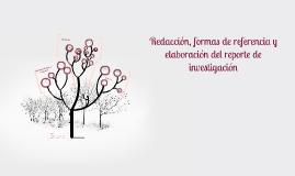Copy of Redacción, formas de referencia y elaboración del reporte de