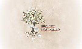 Copy of DIDÁCTICA PERSONALISTA