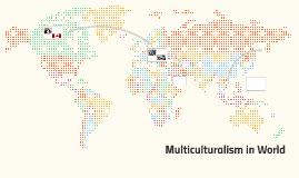 Multiculturalism in World