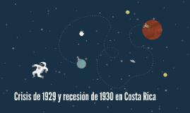 Copy of Crisis de 1929 y recesión de 1930 en Costa Rica