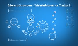 Edward Snowden : Whistleblower or Traitor?