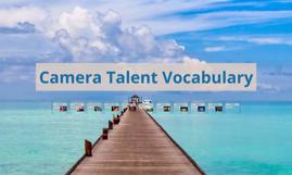 Camera Talent Vocabulary