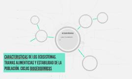CARACTERISTICAS DE LOS ECOSISTEMAS. TRAMAS ALIMENTICIAS Y ES