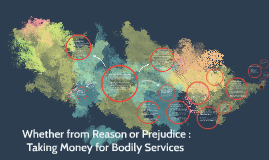 Whether from Reason or Prejudice : taking money for bodily s