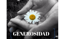 Copy of Valor: La Generosidad