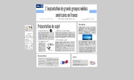 Copy of L'implantation de grands groupes médias américains en France
