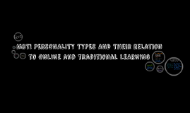 MBTI PERSONALITY TYPES AND ONLINE LEARNING