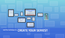 CREATE YOUR SERIES