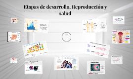 Etapas de desarrollo, Reproduccion y salud