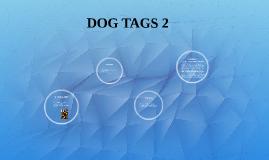 DOG TAGS 2