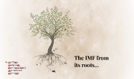 The IMF from its roots...
