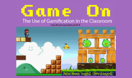 Game On!  The Use of Gamification in the Classroom