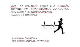 NÍVEL DE ATIVIDADE FÍSICA E A PRESSÃO ARTERIAL EM UNIVERSITÁ