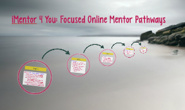 iMentor4 You: UNST Online Mentor Pathways