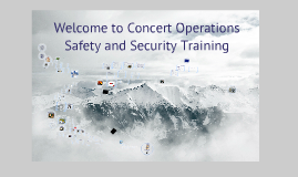 Copy of Concert Operations Safety and Security Training: Fall 2012