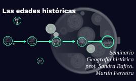 Las edadades históricas.